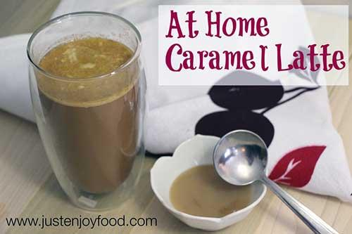 Just Enjoy Food – AT HOME DIY CARAMEL LATTE