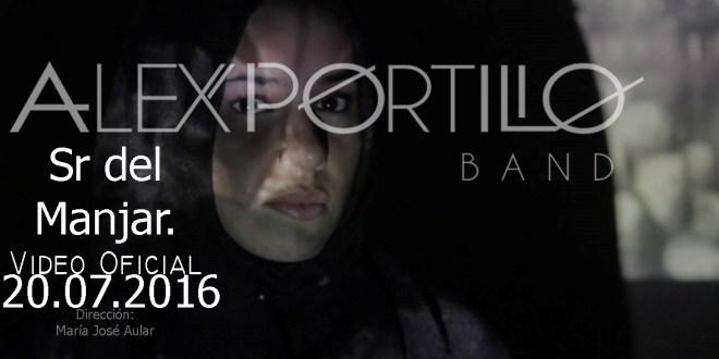 Alex portillo BAND Estrena el Sr del Manjar su nuevo Video Oficial