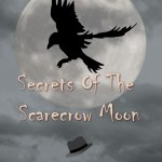 Secrets Of The Scarecrow Moon