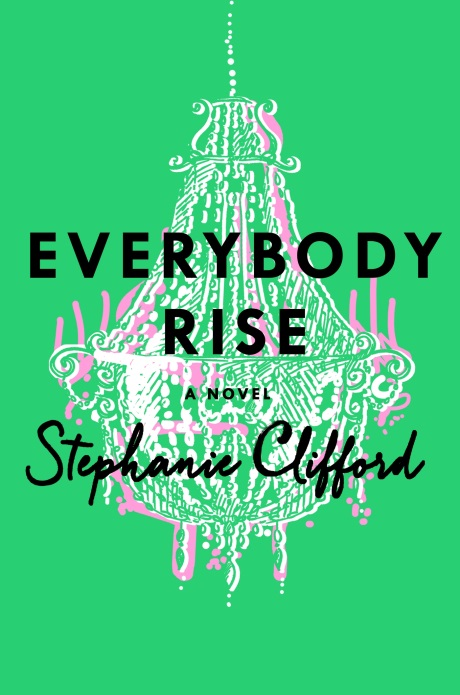 Everybody Rise: A Novel (Giveaway!)