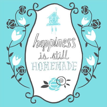 Happiness is Stil Homemade