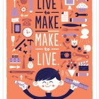 Live to Make Art Print