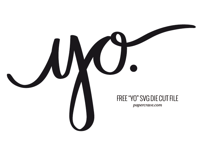 "Free ""Yo"" SVG Cut File 