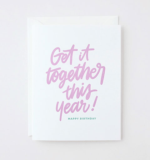 Get It Together Letterpress Birthday Card by Friendly Fire Paper