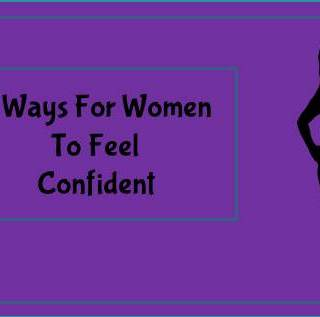 5 Ways For Women To Feel Confident