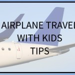 12 Airplane Travel With Kids Tips