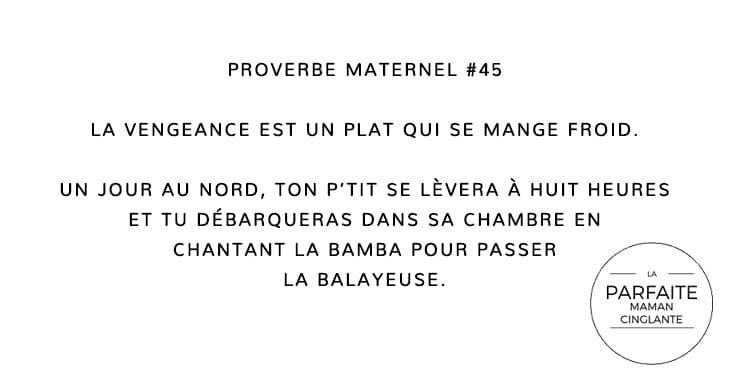 PROVERBE MATERNEL 45 LA VENGEANCE