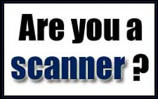 Are You A Scanner?