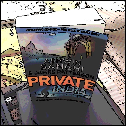 Private India... written by Ashwin Sanghi and James Patterson