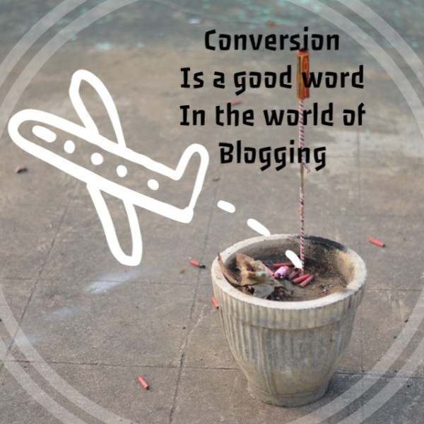 Conversion, blogging, and creative thinking...