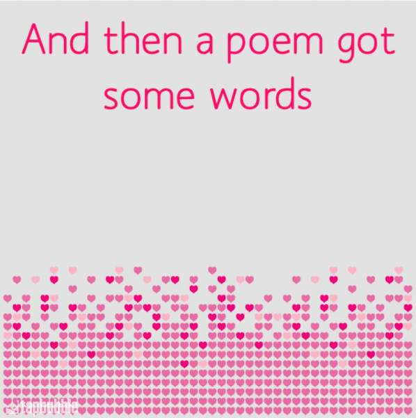 And then a poem got some words