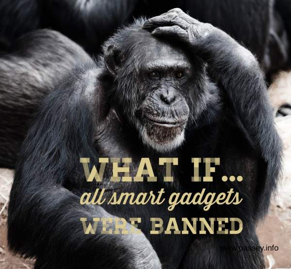 What if... all smart gadgets were banned