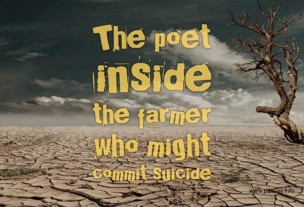 The poet inside the farmer who might commit suicide
