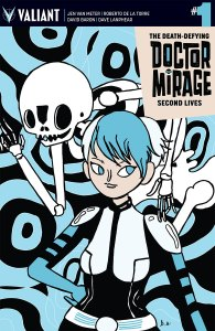 MIRAGE-SEC_001_VARIANT_SKELLY (Valiant Previews: THE DEATH-DEFYING DOCTOR MIRAGE: SECOND LIVES #1 (of 4) | BLOODSHOT REBORN #9 |RAI #12 – On Sale December 23rd)