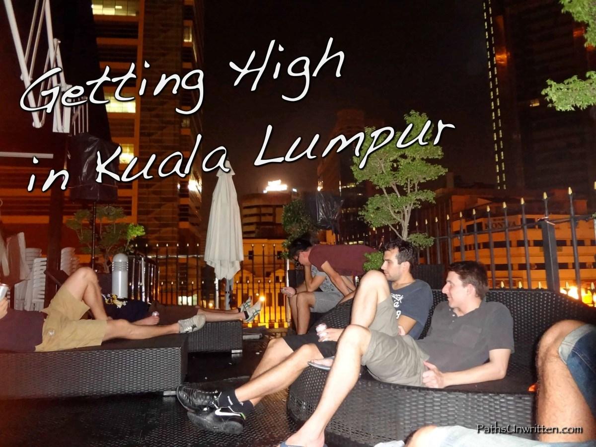 Getting High in Kuala Lumpur