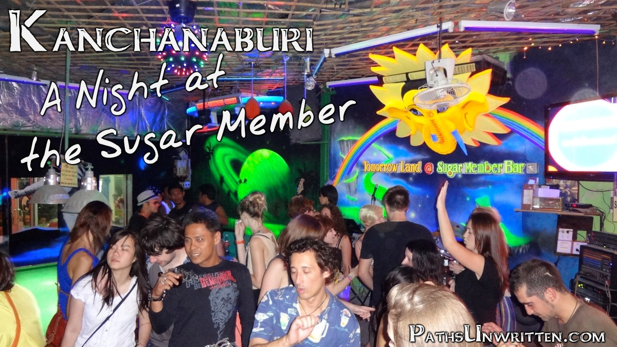 Kanchanaburi:  A Night at the Sugar Member
