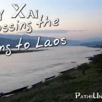 Huay Xai:  Crossing the Mekong