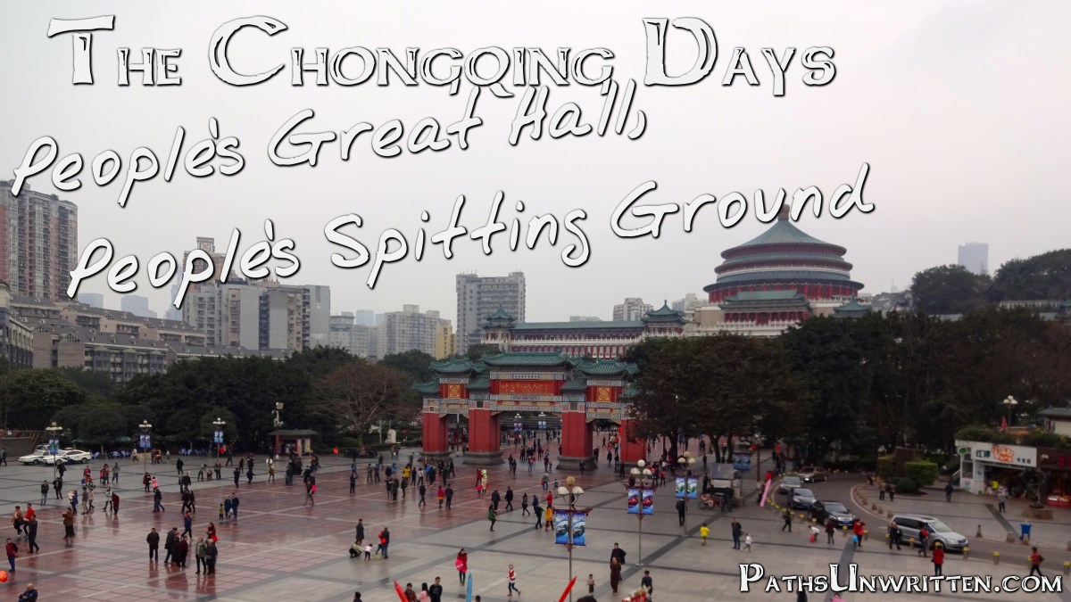 The Chongqing Days:  People's Great Hall, People's Spitting Ground