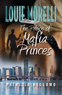 Bellomo's Mafia Thrillers: The Prince of Mafia Princes