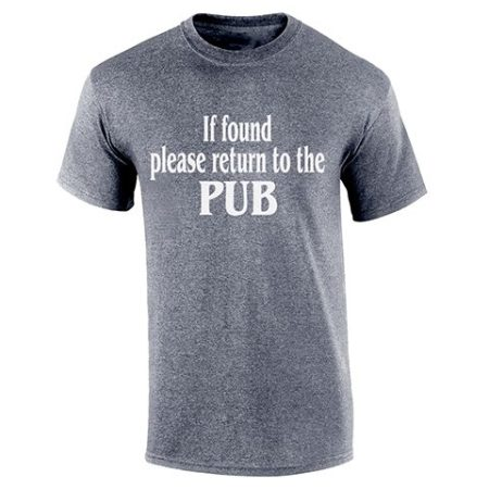 If Found Please Return to the Pub T-Shirt