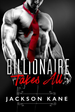 Book Cover, Billionaire Takes All, by Jackson Kane