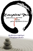 Evangelical_Zen__A_Christian_s_Spiritualh_a_Buddhist_Friend_-_Paul_Louis_Metzger_1024x1024 (1)