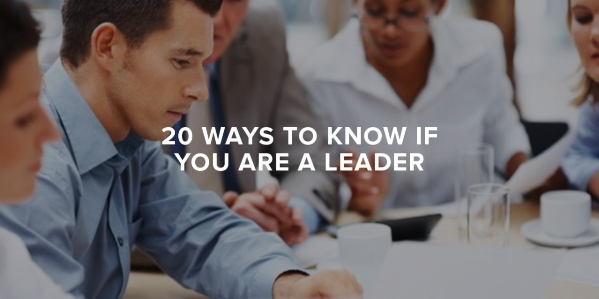 20 Ways to Know If You Are a Leader