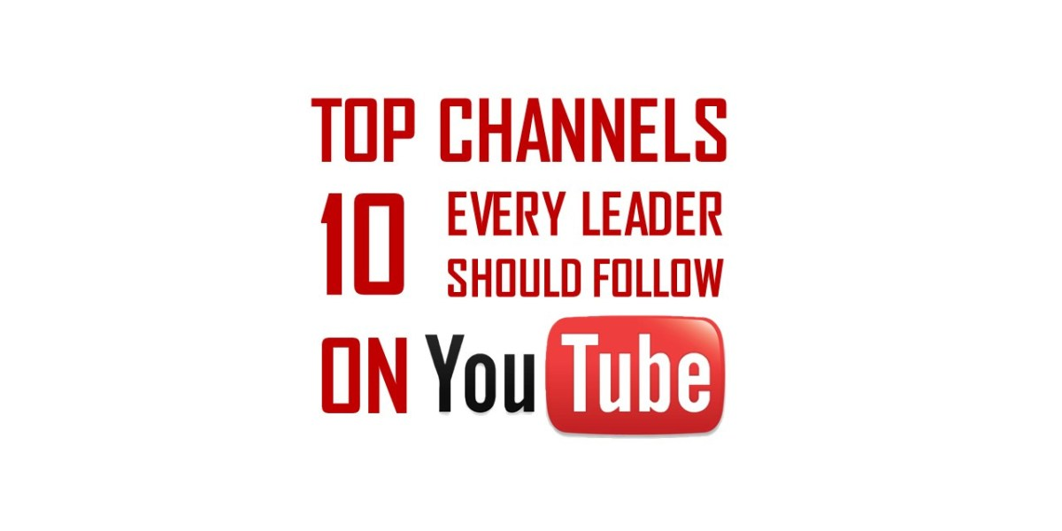 Top 10 YouTube Channels Every Leader Should Be Following