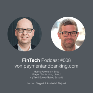 FinTech Podcast #008 – mPayment Silos