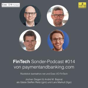 FinTech Podcast #014 – Rückblick Bankathon und Exec I/O FinTech
