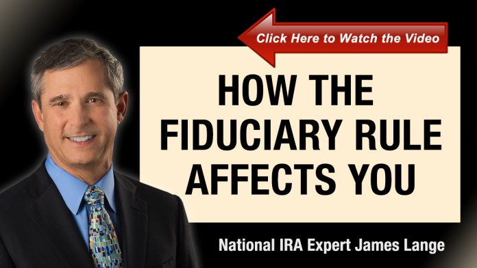 How the Fiduciary Rule Affects You by James Lange