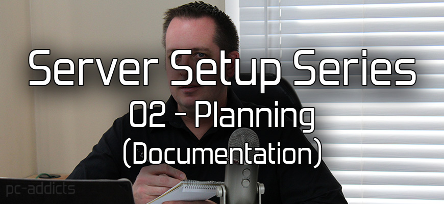 Server Setup Series - 02 - Planning and Documentation