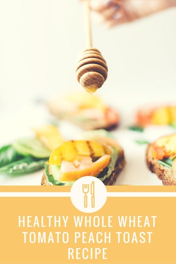 Healthy Whole wheat tomato peach toast recipe