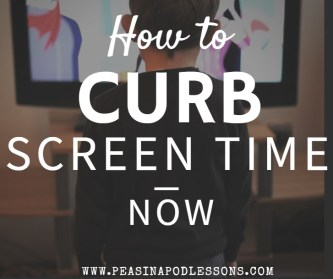 http://peasinapodlessons.com/curb-screen-time-now/