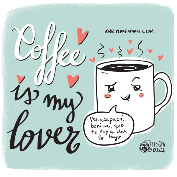 Coffee is my lover