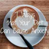 7 Ways that Your Diet Can Cause Anxiety