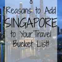 8 Reasons to Add Singapore to Your Travel Bucket List
