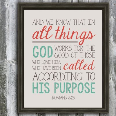 Romans 8:28 Scripture - God Works All Things For Good