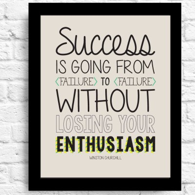 Success Quote. Inspirational Quote. Success is going from failure to failure without losing your enthusiasm. Winston Churchill Quote. Gift.