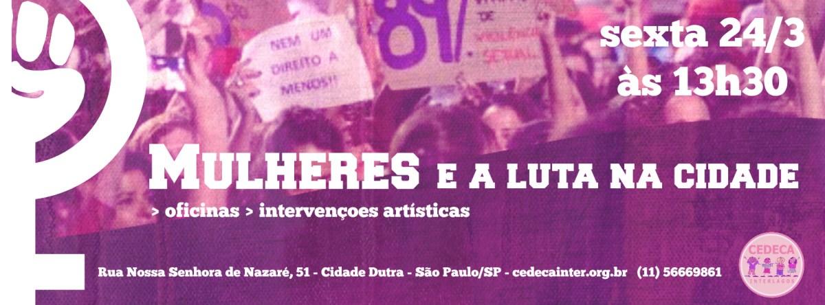 Nesta sexta, CEDECA Interlagos realiza encontro para debater luta das mulheres na cidade