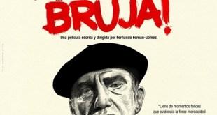 ¡Bruja, más que bruja!  un merecido rescate de Fernando Fernán Gómez