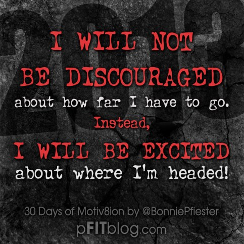 2013 I willl not be discouraged