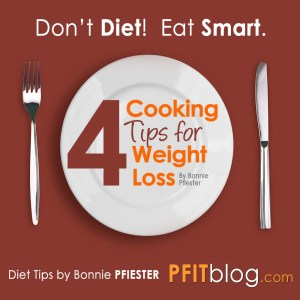 4 Cooking Tips for Weight Loss