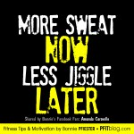 more work now, less jiggle later