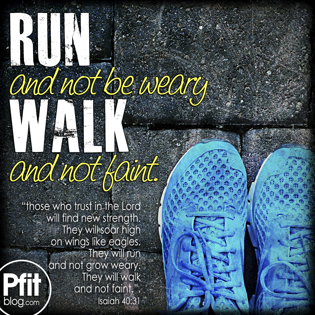 how to run and not be weary pfitblog