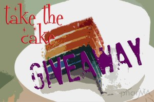 *Take the Cake* GIVEAWAY!