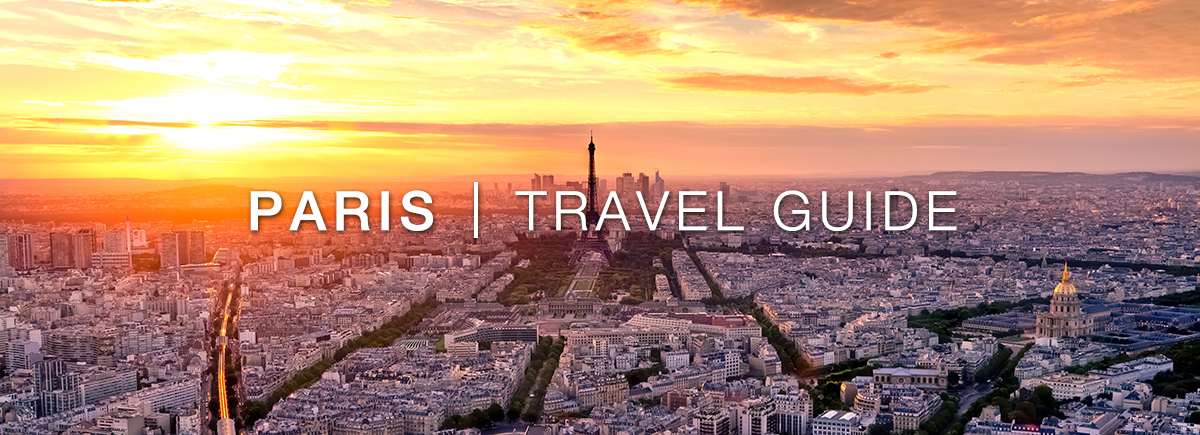Paris Destination Guide   Preferred Hotels   Resorts   Paris Vacation