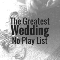 The Greatest Wedding No Play List