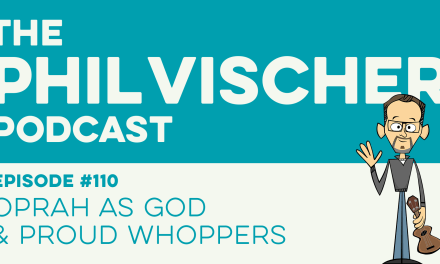 Episode 110: Oprah as God and Proud Whoppers!