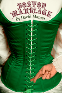 1812 Productions Weds Mamet in BOSTON MARRIAGE